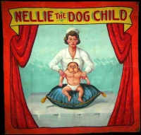 Fred Johnson Sideshow Banner Nellie The Dog Child